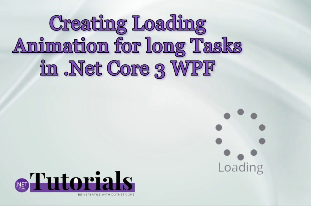 Loading Animation .net core 3 wpf